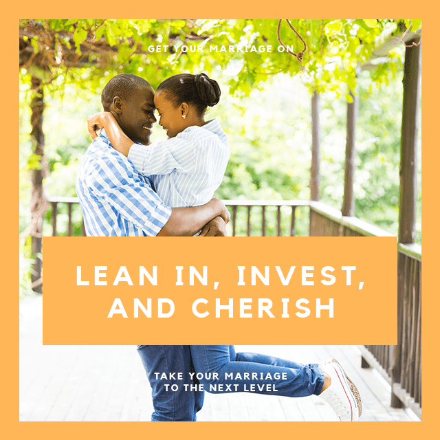 Lean In, Invest, and Cherish