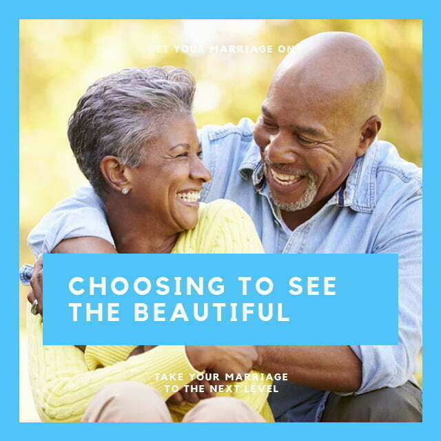 Choosing to See The Beautiful